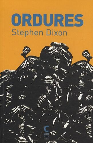 Stephen Dixon - Ordures.