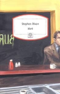 Stephen Dixon - Work.