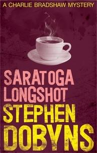Stephen Dobyns - Saratoga Longshot.