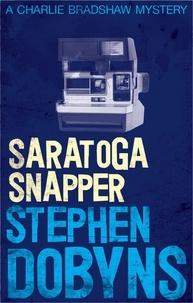 Stephen Dobyns - Saratoga Snapper.