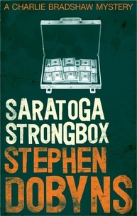 Stephen Dobyns - Saratoga Strongbox.