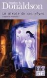 Stephen Donaldson - L'appel de Mordant Tome 1 : Le miroir de ses rêves.