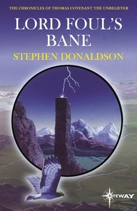 Stephen Donaldson - Lord Foul's Bane - The Chronicles of Thomas Covenant Book One.