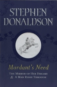 Stephen Donaldson - Mordant's Need - The Mirror Of Her Dreams & A Man Rides Through.