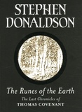 Stephen Donaldson - The Runes of the Earth - The Last Chronicles of Thomas Covenant.