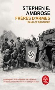 Téléchargez des ebooks gratuits ipod Frères d'armes  - Compagnie E, 506e régiment d'infanterie parachutiste, 101e division aéroportée; du débarquement en Normandie au nid d'aigle de Hitler 9782253108443  par Stephen-E Ambrose