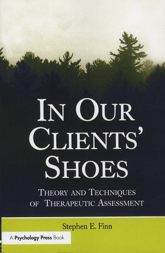 Stephen-E Finn - In Our Clients' Shoes - Theory and Techniques of Therapeutic Assessment.