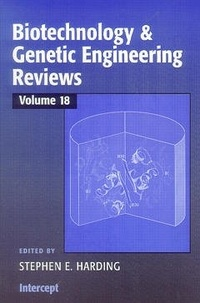 Stephen E. Harding - Biotechnology & Genetic (Engineering Reviews Volume 18).