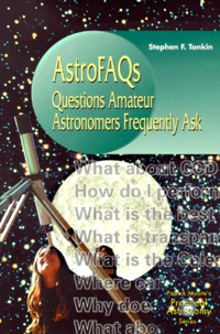 Stephen-F Tonkin - AstroFAQs. - Questions Amateur Astronomers Frequently Ask.