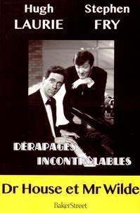 Stephen Fry et Hugh Laurie - Dérapages incontrôlables.