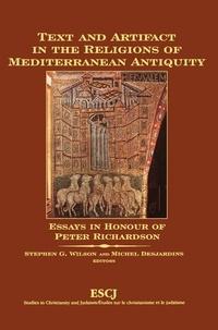 Stephen G. Wilson et Michel Desjardins - Text and Artifact in the Religions of Mediterranean Antiquity - Essays in Honour of Peter Richardson.
