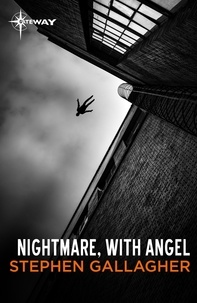 Stephen Gallagher - Nightmare, with Angel.