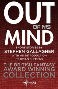 Stephen Gallagher - Out of his Mind.