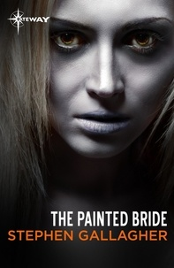 Stephen Gallagher - The Painted Bride.