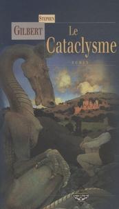 Stephen Gilbert - Le Cataclysme.