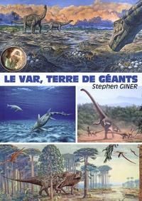 Stephen Giner - Le Var, terre de geants.