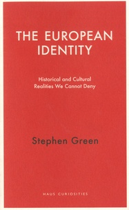 Stephen Green - The European Identity - Historical and Cultural Realities We Cannot Deny.