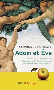 Stephen Greenblatt - Adam et Eve - L'histoire sans fin de nos origines.