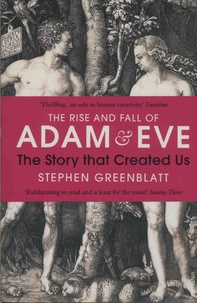 Stephen Greenblatt - The Rise and Fall of Adam and Eve - The Story that Created Us.