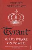 Stephen Greenblatt - Tyrant - Shakespeare On Power.