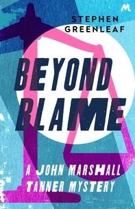 Stephen Greenleaf - Beyond Blame - John Marshall Tanner Investigation 5.