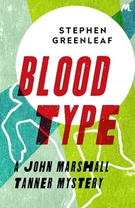 Stephen Greenleaf - Blood Type - John Marshall Tanner Investigation 8.