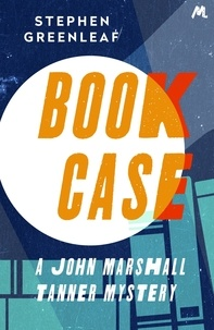 Stephen Greenleaf - Book Case - John Marshall Tanner Investigation 7.