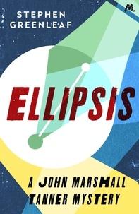 Stephen Greenleaf - Ellipsis - John Marshall Tanner Investigation 14.
