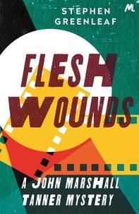 Stephen Greenleaf - Flesh Wounds - John Marshall Tanner Investigation 11.