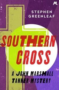 Stephen Greenleaf - Southern Cross - John Marshall Tanner Investigation 9.
