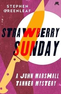 Stephen Greenleaf - Strawberry Sunday - John Marshall Tanner Investigation 13.