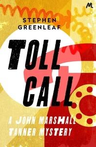 Stephen Greenleaf - Toll Call - John Marshall Tanner Investigation 6.
