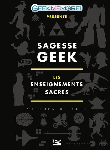 Sagesse geek. Les enseignements sacrés