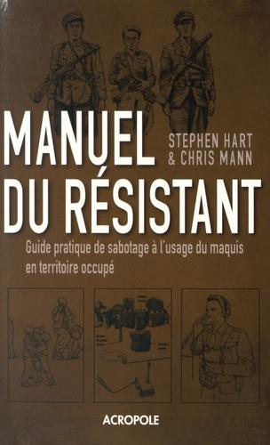 Stephen Hart et Chris Mann - Le manuel du résistant de la Seconde Guerre mondiale.