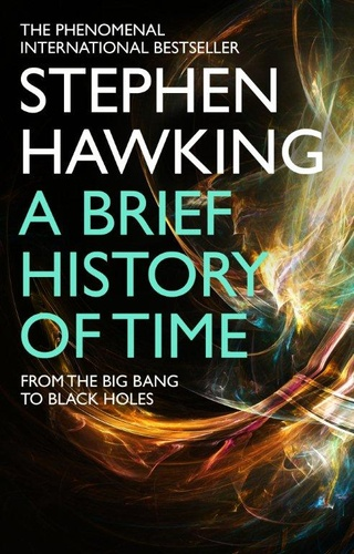 Stephen Hawking - A Brief History of Time - From the Big Bang to Black Holes.