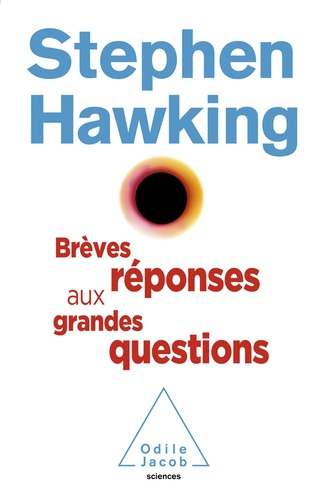 Brèves réponses aux grandes questions - Stephen Hawking - Format ePub - 9782738145680 - 13,99 €