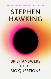 Stephen Hawking - Brief Answers to the Big Questions - the final book from Stephen Hawking.