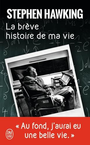 Stephen Hawking - La brève histoire de ma vie - Biographie.
