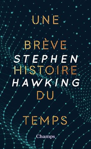 Stephen Hawking - Une brève histoire du temps - Du Big Bang aux trous noirs.