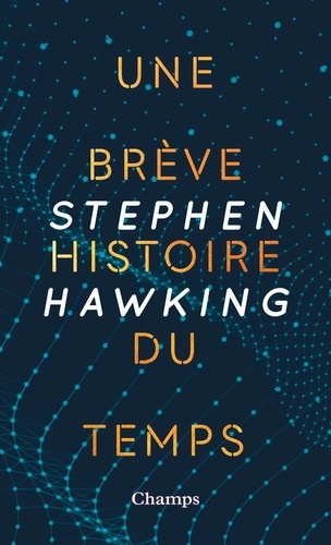 Une brève histoire du temps - Stephen Hawking - Format ePub - 9782081468061 - 7,99 €