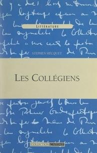 Stephen Hecquet - Les Collégiens.