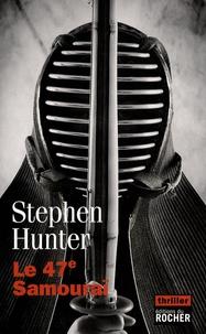 Stephen Hunter - Le 47e Samouraï.