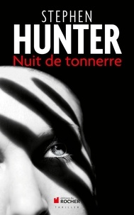 Stephen Hunter - Nuit de tonnerre.