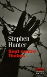 Stephen Hunter - Sept contre Thèbes.