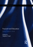 Stephen-J Ball - Foucault and Education - Putting Theory to Work.