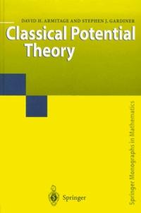 Stephen-J Gardiner et David-H Armitage - Classical Potential Theory.