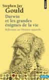 Stephen Jay Gould - Darwin et les grandes énigmes de la vie - Réflexions sur l'histoire naturelle.