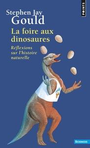 Stephen Jay Gould - La foire aux dinosaures - Réflexions sur l'histoire naturelle.