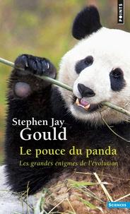 Stephen Jay Gould - Le pouce du panda - Les grandes énigmes de l'évolution.