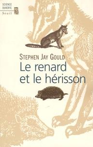 Stephen Jay Gould - Le renard et le hérisson - Comment combler le fossé entre la science et les humanités.